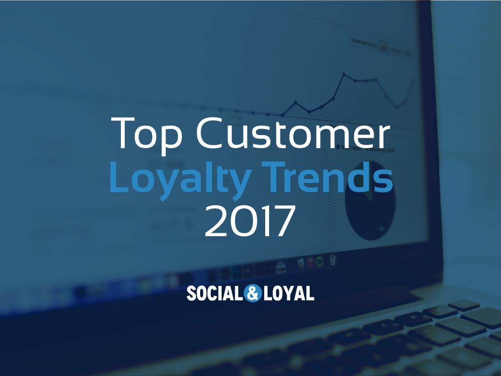 Top Customer Loyalty Trends 2017