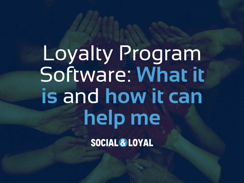Loyalty Program Software: What is it and how can it help me