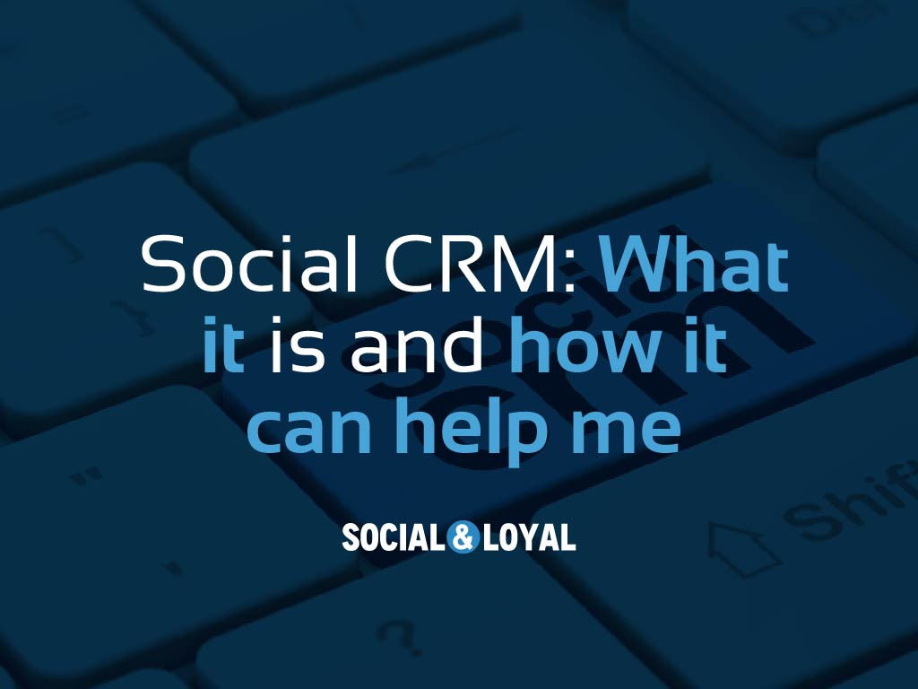 Social CRM: What is it and how can it help me?