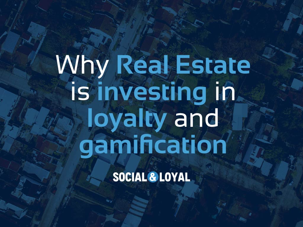 Why Real Estate is investing in loyalty and gamification